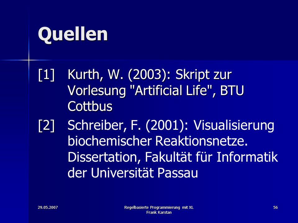 29.05.2007Regelbasierte Programmierung mit XL Frank Karstan 56 Quellen [1]Kurth, W.