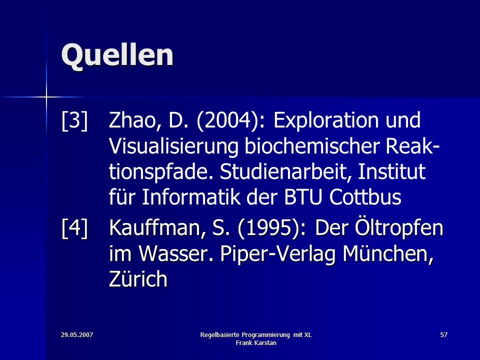 29.05.2007Regelbasierte Programmierung mit XL Frank Karstan 57 Quellen [3]Zhao, D.