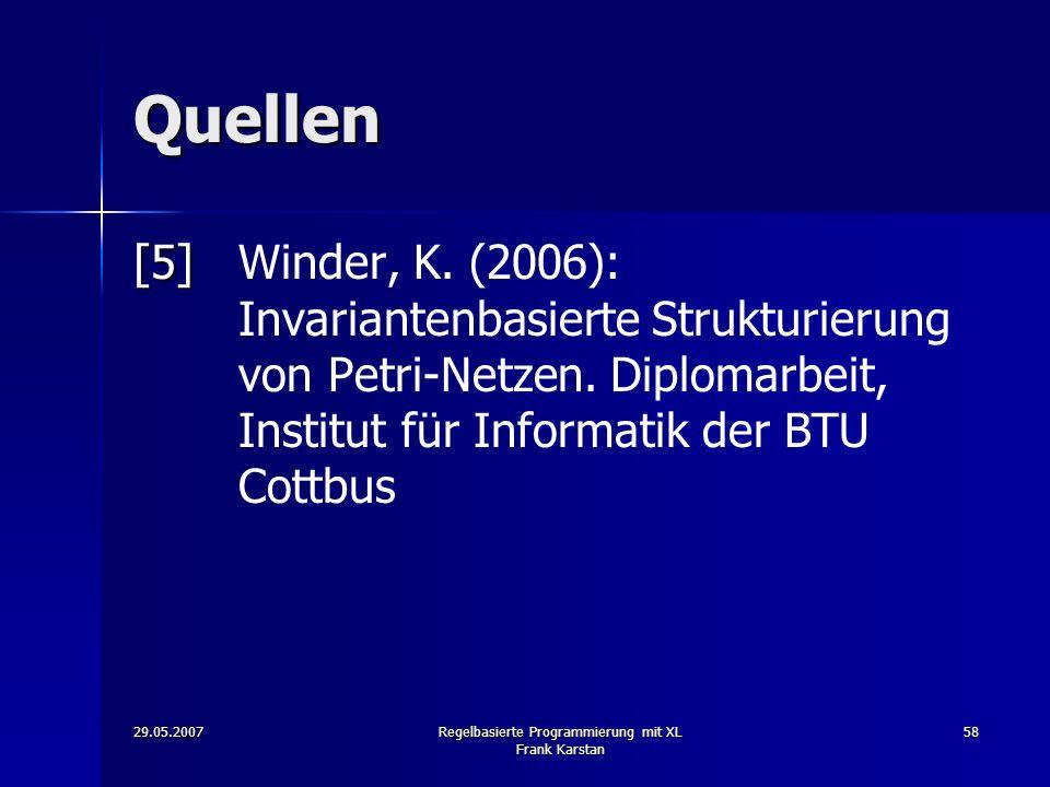 29.05.2007Regelbasierte Programmierung mit XL Frank Karstan 58 Quellen [5] [5]Winder, K.