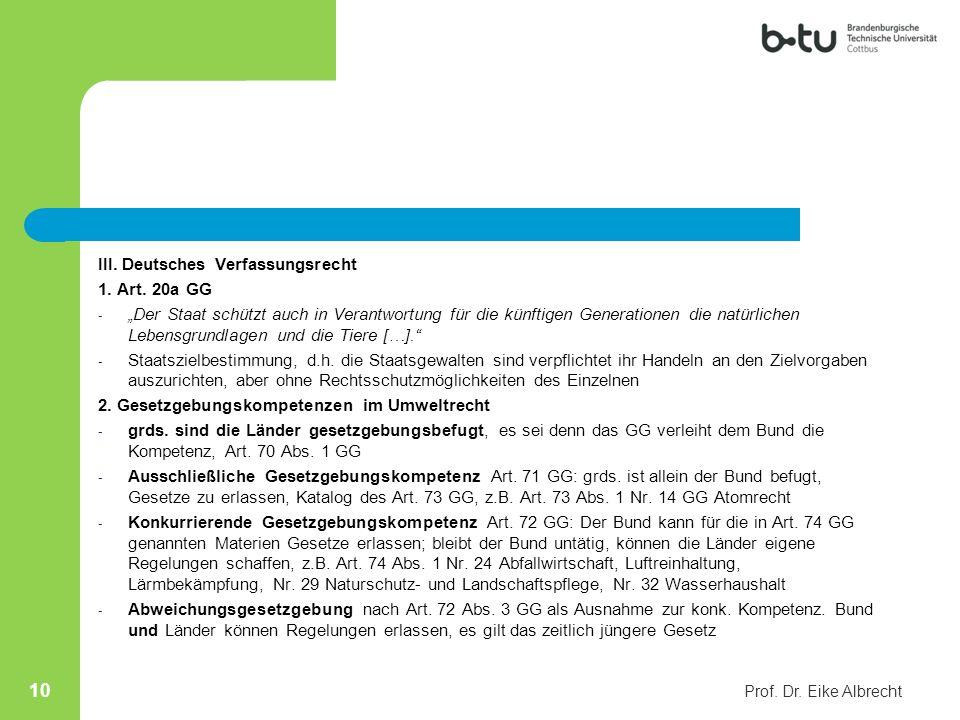 III. Deutsches Verfassungsrecht 1. Art. 20a GG - Der Staat schützt auch in Verantwortung für die künftigen Generationen die natürlichen Lebensgrundlag