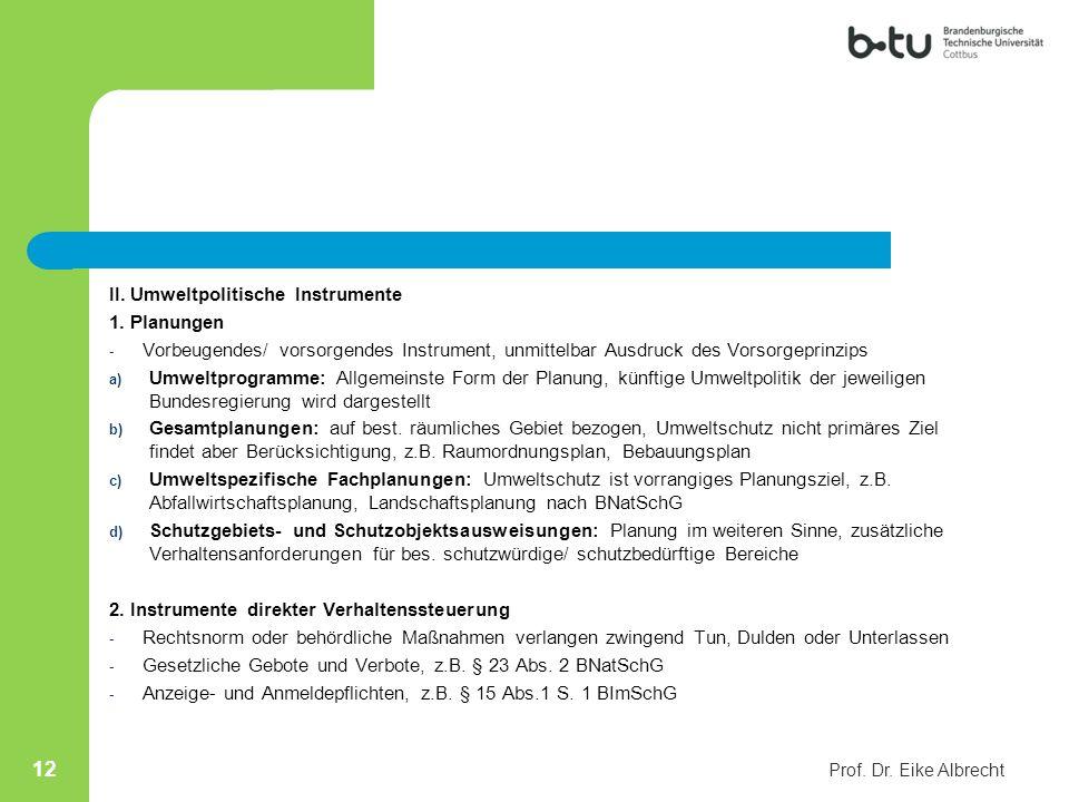 II. Umweltpolitische Instrumente 1. Planungen - Vorbeugendes/ vorsorgendes Instrument, unmittelbar Ausdruck des Vorsorgeprinzips a) Umweltprogramme: A