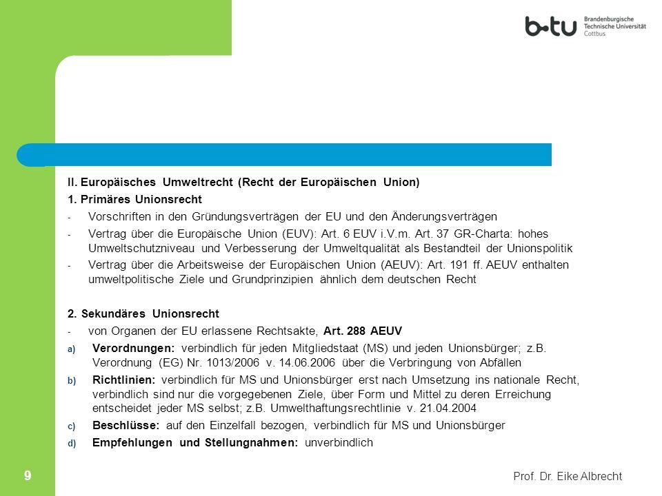 II. Europäisches Umweltrecht (Recht der Europäischen Union) 1. Primäres Unionsrecht - Vorschriften in den Gründungsverträgen der EU und den Änderungsv