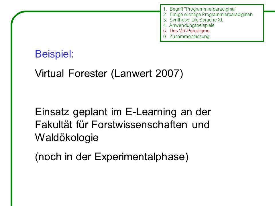 Beispiel: Virtual Forester (Lanwert 2007) Einsatz geplant im E-Learning an der Fakultät für Forstwissenschaften und Waldökologie (noch in der Experimentalphase) 1.