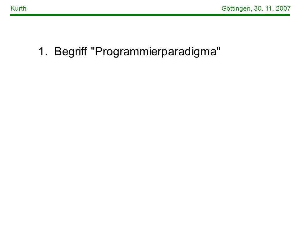 1. Begriff Programmierparadigma Kurth Göttingen, 30. 11. 2007