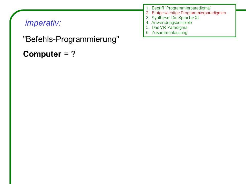 Befehls-Programmierung Computer = . 1. Begriff Programmierparadigma 2.