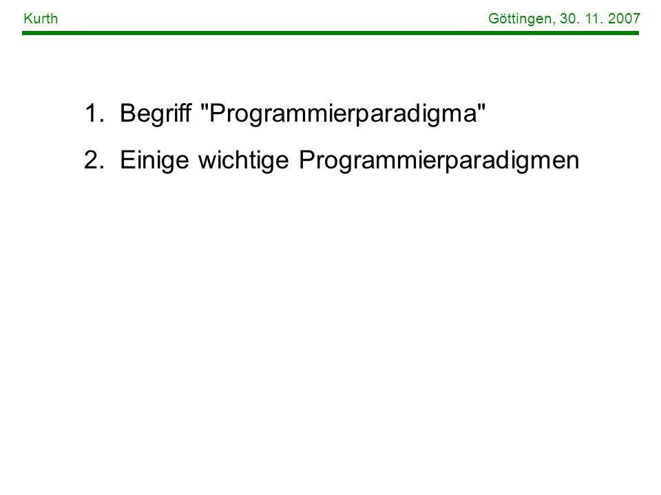 1. Begriff Programmierparadigma 2. Einige wichtige Programmierparadigmen Kurth Göttingen, 30.