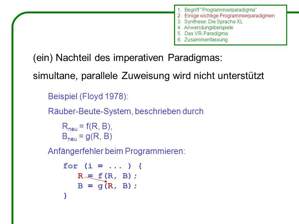 (ein) Nachteil des imperativen Paradigmas: simultane, parallele Zuweisung wird nicht unterstützt 1.