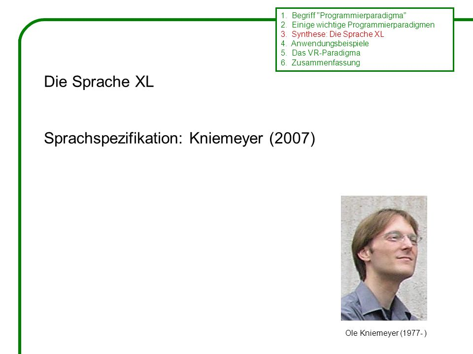 Die Sprache XL Sprachspezifikation: Kniemeyer (2007) 1.