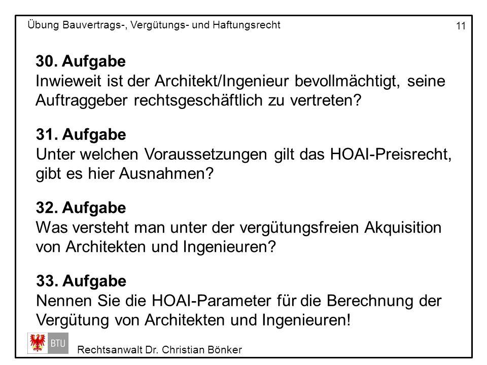 Rechtsanwalt Dr. Christian Bönker Übung Bauvertrags-, Vergütungs- und Haftungsrecht 11 30. Aufgabe Inwieweit ist der Architekt/Ingenieur bevollmächtig