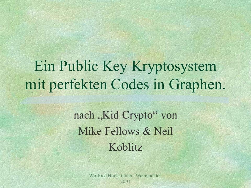 Winfried Hochstättler - Weihnachten 2001 3 Kryptographie = Geheimschrift