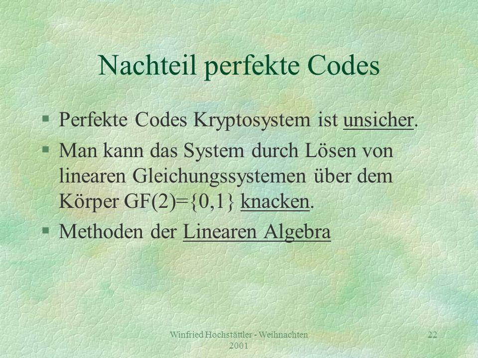 Winfried Hochstättler - Weihnachten 2001 23 Verwendetes public key system §Rivest-Shamir-Adleman (RSA) Verfahren, §eingesetzt zB.