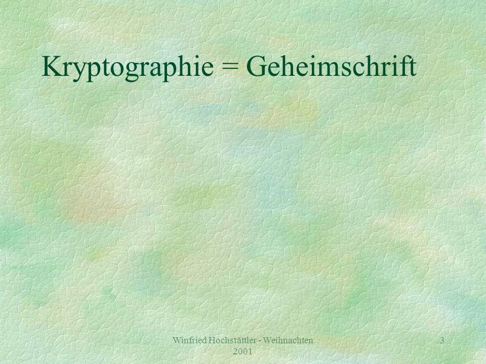 Winfried Hochstättler - Weihnachten 2001 4 Kryptographie = Geheimschrift