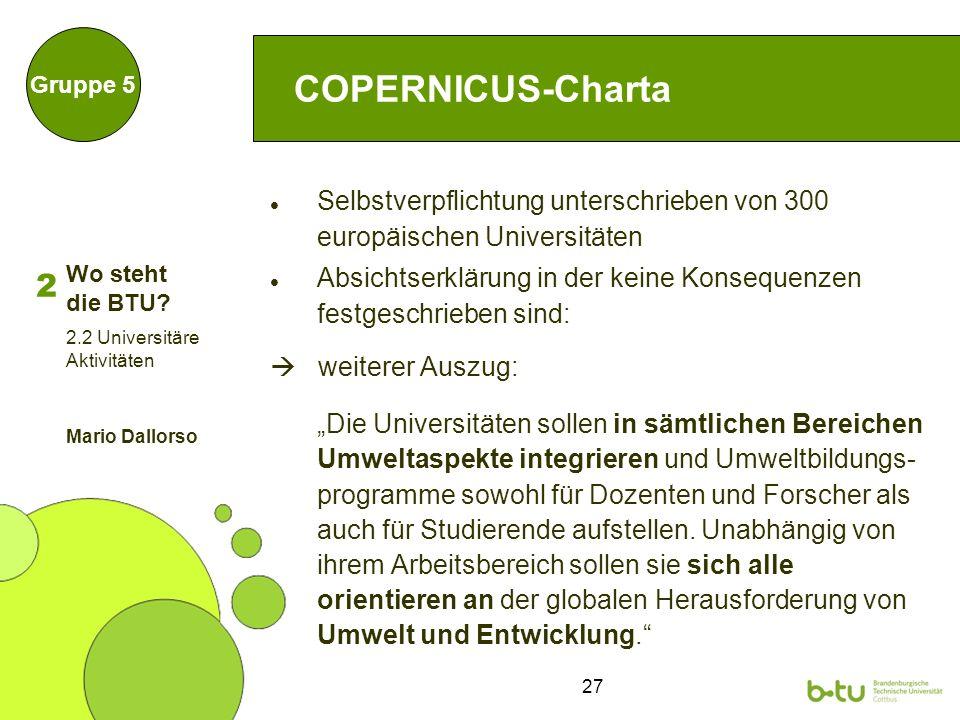 27 COPERNICUS-Charta Selbstverpflichtung unterschrieben von 300 europäischen Universitäten Absichtserklärung in der keine Konsequenzen festgeschrieben