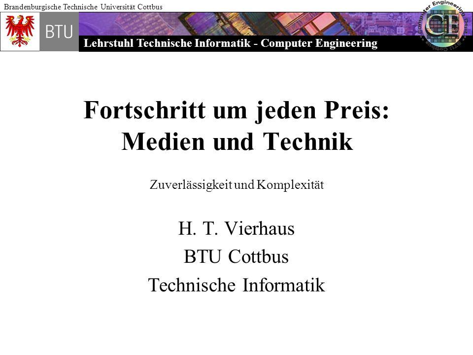 Lehrstuhl Technische Informatik - Computer Engineering Brandenburgische Technische Universität Cottbus Fortschritt um jeden Preis: Medien und Technik
