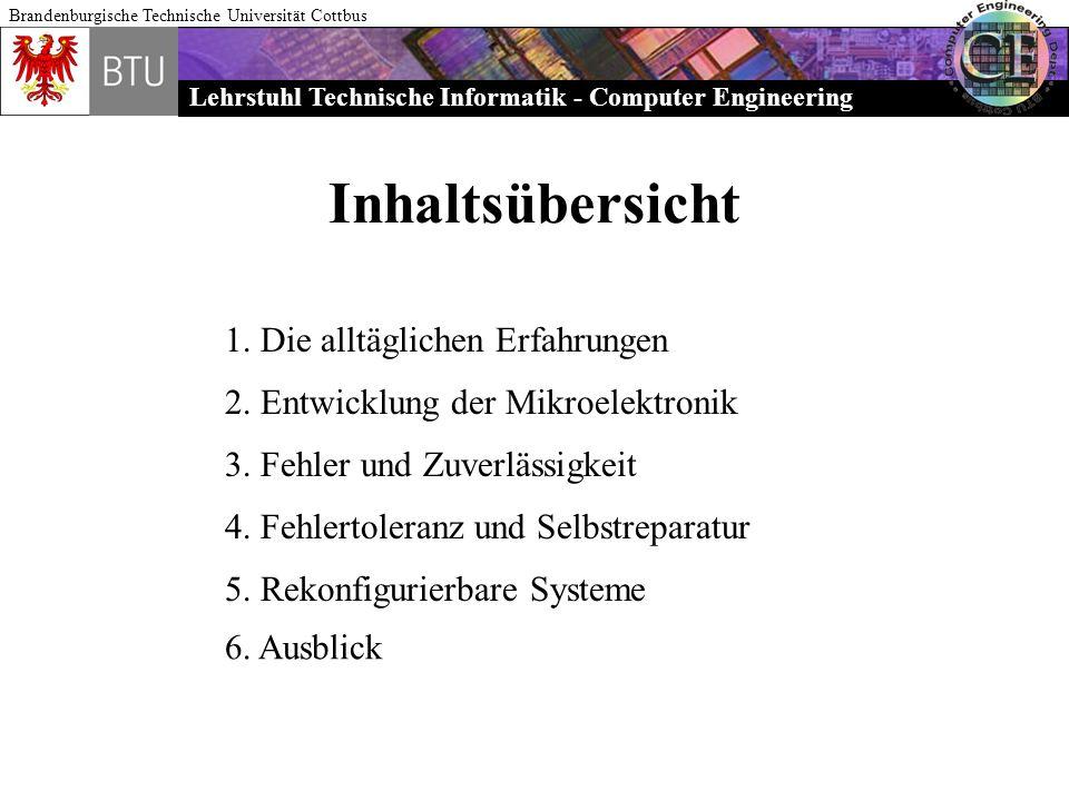 Lehrstuhl Technische Informatik - Computer Engineering Brandenburgische Technische Universität Cottbus Inhaltsübersicht 1. Die alltäglichen Erfahrunge