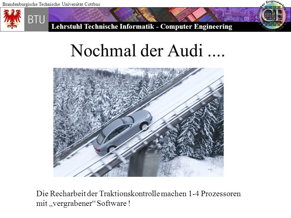 Lehrstuhl Technische Informatik - Computer Engineering Brandenburgische Technische Universität Cottbus Nochmal der Audi.... Die Recharbeit der Traktio