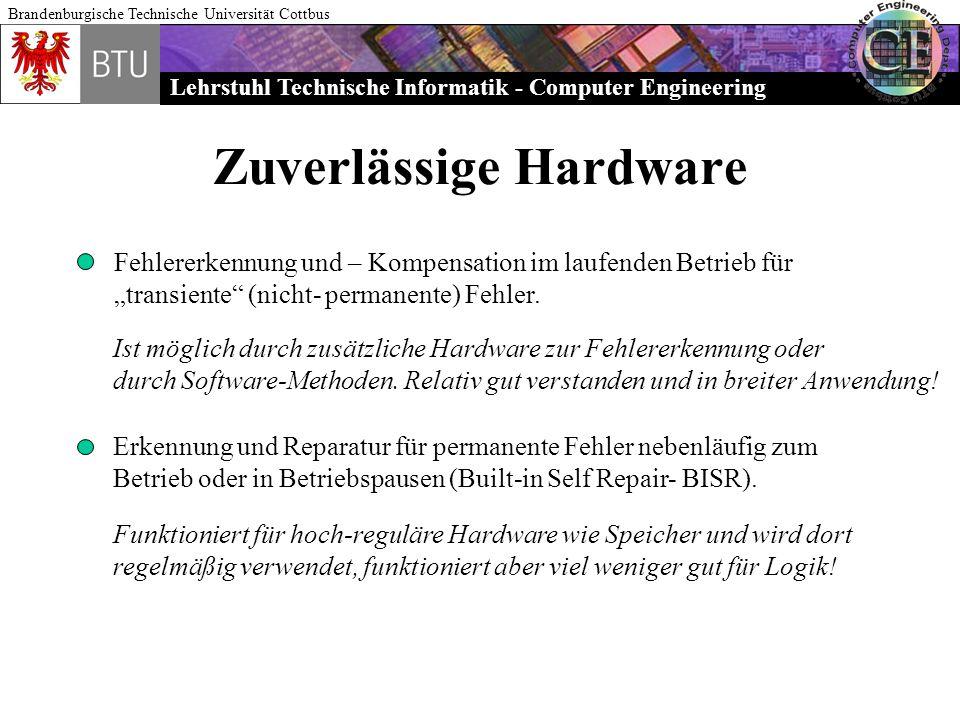 Lehrstuhl Technische Informatik - Computer Engineering Brandenburgische Technische Universität Cottbus Zuverlässige Hardware Fehlererkennung und – Kom