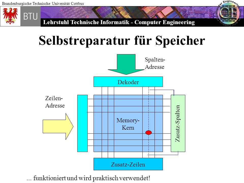 Lehrstuhl Technische Informatik - Computer Engineering Brandenburgische Technische Universität Cottbus Selbstreparatur für Speicher Memory- Kern Zusat