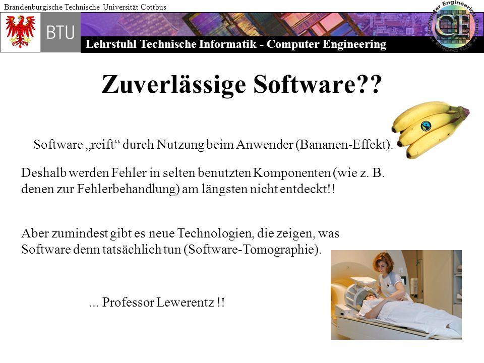 Lehrstuhl Technische Informatik - Computer Engineering Brandenburgische Technische Universität Cottbus Zuverlässige Software?? Software reift durch Nu