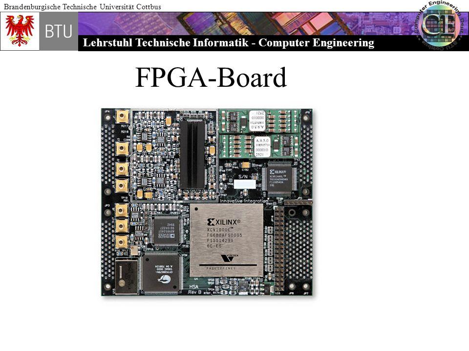 Lehrstuhl Technische Informatik - Computer Engineering Brandenburgische Technische Universität Cottbus FPGA-Board