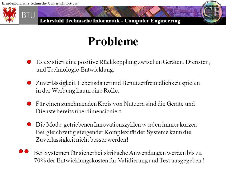 Lehrstuhl Technische Informatik - Computer Engineering Brandenburgische Technische Universität Cottbus Probleme Es existiert eine positive Rückkopplun