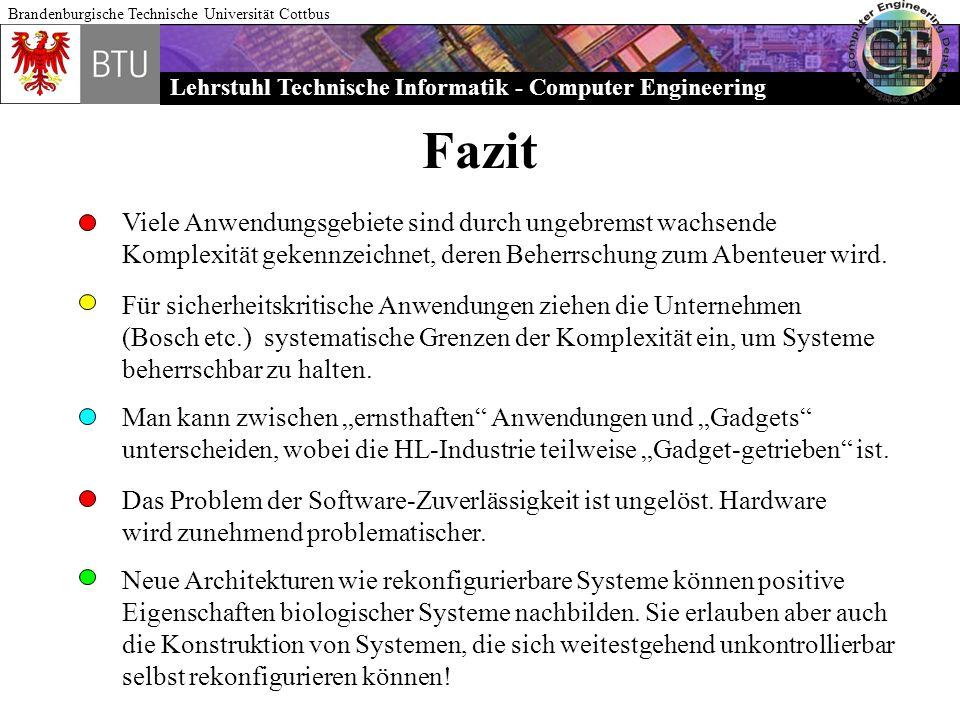 Lehrstuhl Technische Informatik - Computer Engineering Brandenburgische Technische Universität Cottbus Fazit Viele Anwendungsgebiete sind durch ungebr