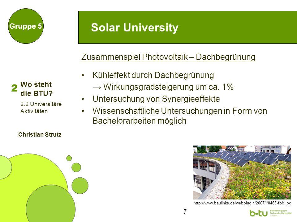7 Solar University Zusammenspiel Photovoltaik – Dachbegrünung Kühleffekt durch Dachbegrünung Wirkungsgradsteigerung um ca.