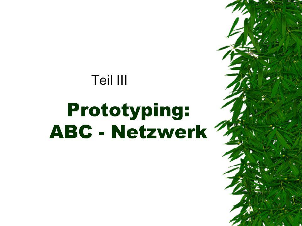 Prototyping: ABC - Netzwerk Teil III