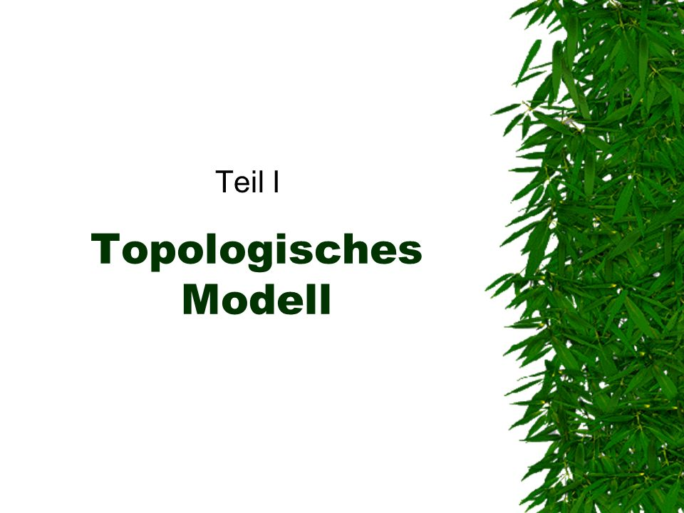 Topologisches Modell Teil I
