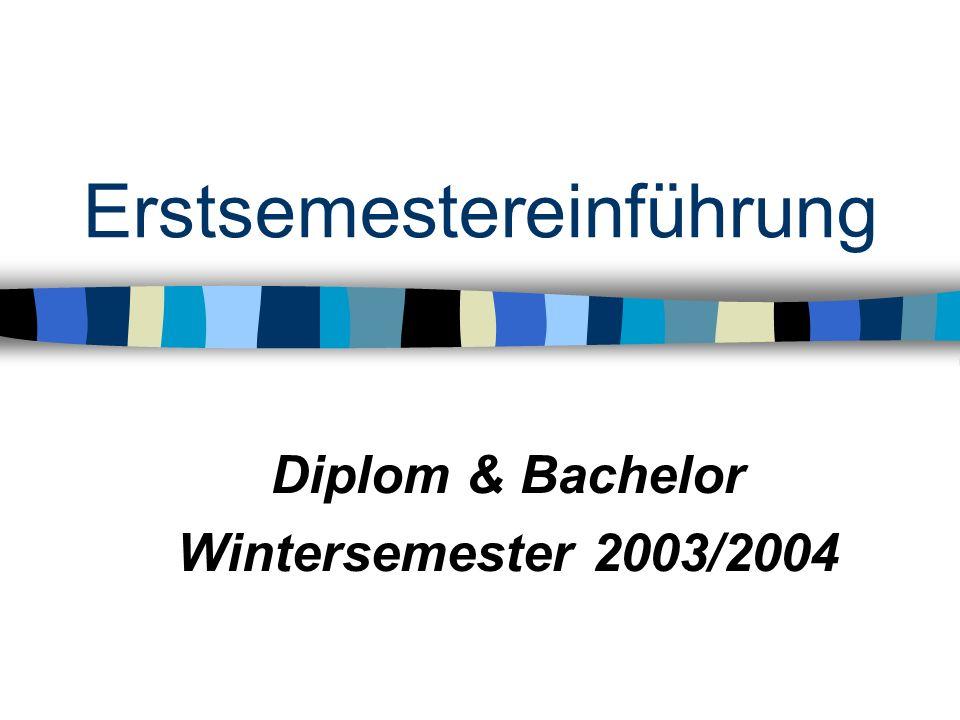 Erstsemestereinführung Diplom & Bachelor Wintersemester 2003/2004