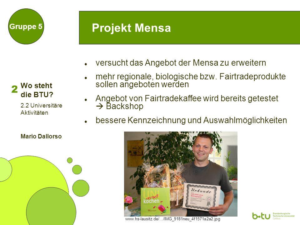 8 Projekt Mensa versucht das Angebot der Mensa zu erweitern mehr regionale, biologische bzw.