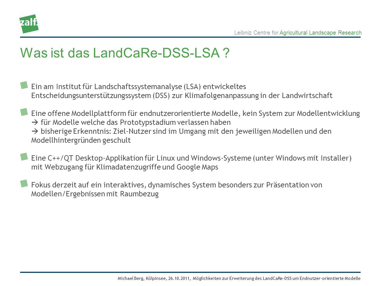 Leibniz Centre for Agricultural Landscape Research Michael Berg, Kölpinsee, 26.10.2011, Möglichkeiten zur Erweiterung des LandCaRe-DSS um Endnutzer-orientierte Modelle