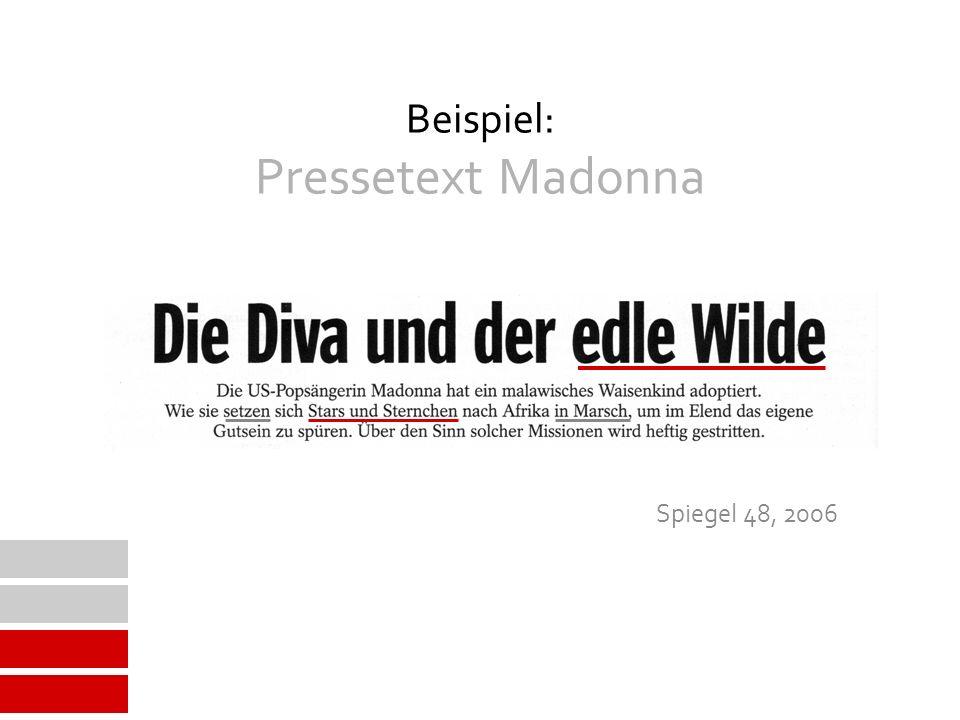 Beispiel: Pressetext Madonna Spiegel 48, 2006
