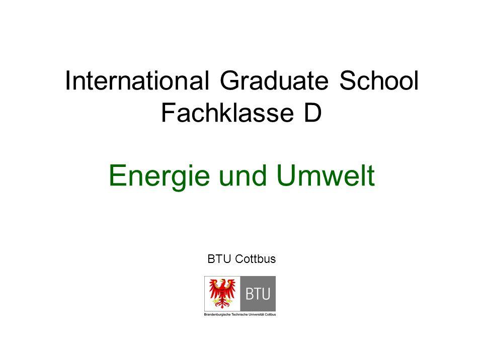 International Graduate School Fachklasse D Energie und Umwelt BTU Cottbus