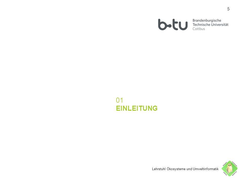 55 01 EINLEITUNG Lehrstuhl Ökosysteme und Umweltinformatik 5