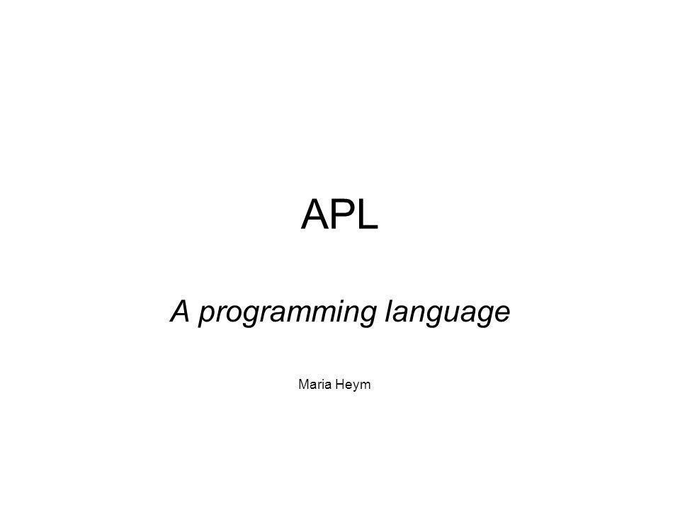 Proseminar Vergleich von Programmiersprachen 2 APL A double-decker bus.