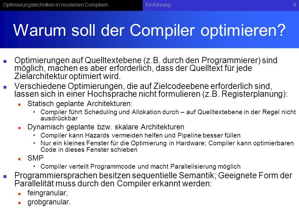 Optimierungstechniken in modernen CompilernEinführung9 Warum soll der Compiler optimieren.