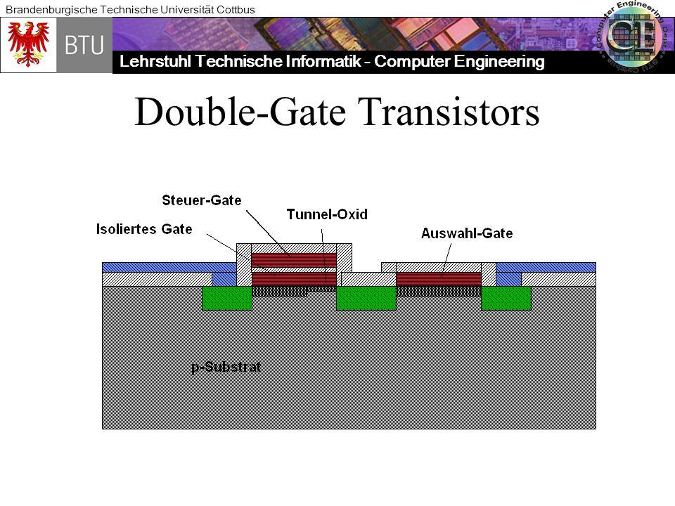 Lehrstuhl Technische Informatik - Computer Engineering Brandenburgische Technische Universität Cottbus Double-Gate Transistors