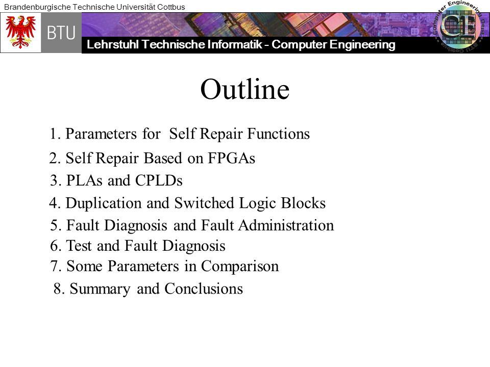 Lehrstuhl Technische Informatik - Computer Engineering Brandenburgische Technische Universität Cottbus Outline 1. Parameters for Self Repair Functions