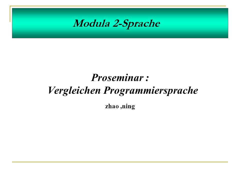 Gliederung Einleitung Module Typkonzepte Prozedurkonzepte, Anweisungen Exception Prozess, Multiprozess Mergesort OOM2 Literatur