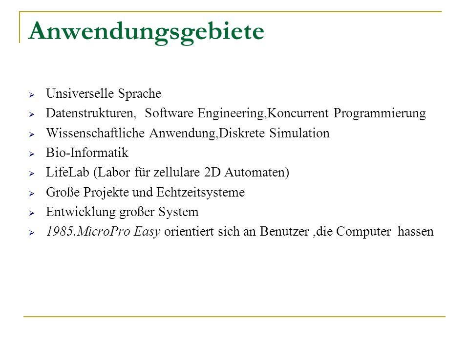 Anwendungsgebiete Unsiverselle Sprache Datenstrukturen, Software Engineering,Koncurrent Programmierung Wissenschaftliche Anwendung,Diskrete Simulation