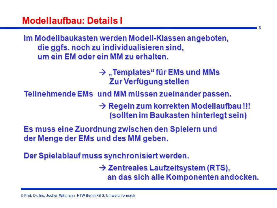 9 Modellaufbau: Details II (verteilte Simulation) © Prof.