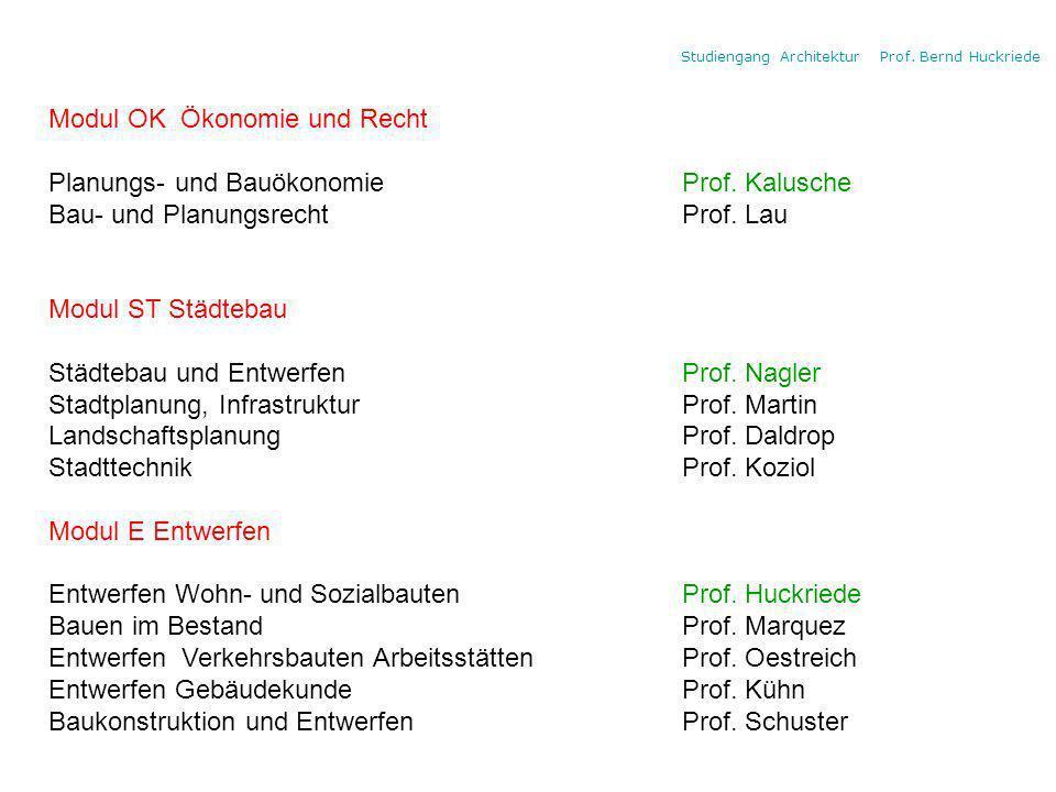 Studiengang Architektur Prof. Bernd Huckriede Bachelorstudium 3. Jahr