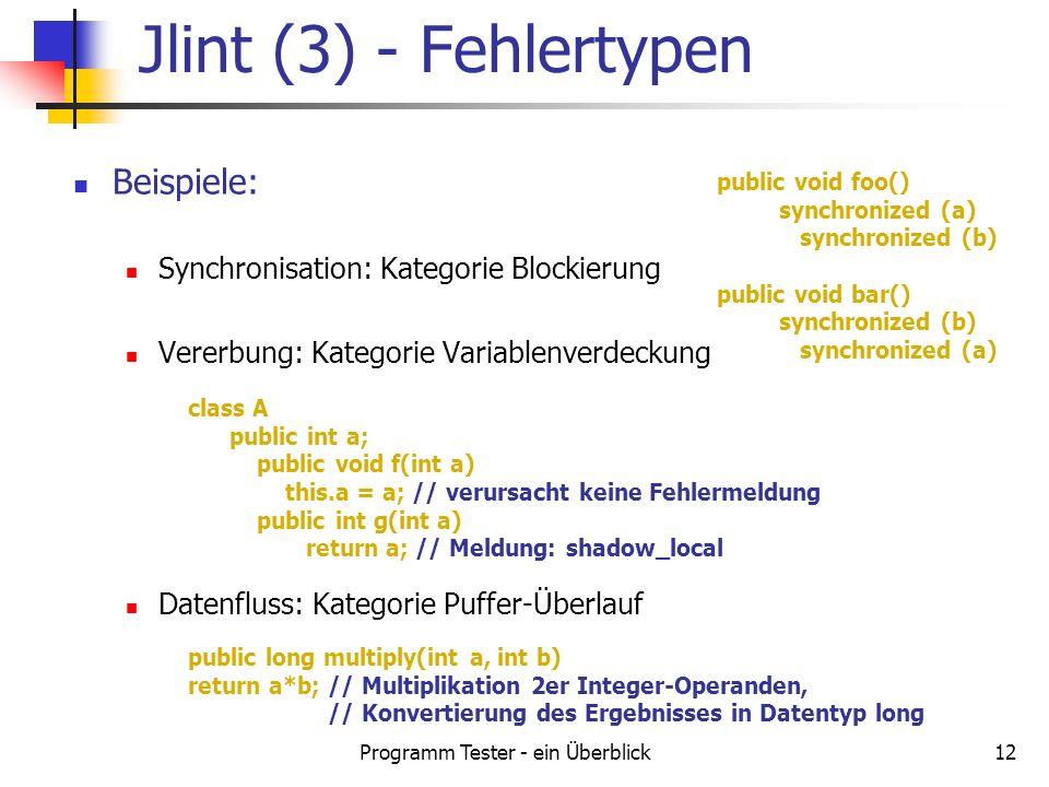 Programm Tester - ein Überblick12 Beispiele: Synchronisation: Kategorie Blockierung Vererbung: Kategorie Variablenverdeckung Datenfluss: Kategorie Puf