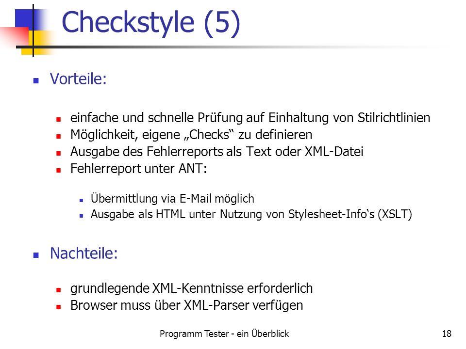 Programm Tester - ein Überblick18 Vorteile: einfache und schnelle Prüfung auf Einhaltung von Stilrichtlinien Möglichkeit, eigene Checks zu definieren