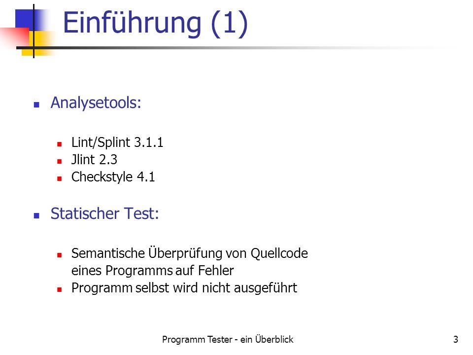 Programm Tester - ein Überblick14 Unterstützt den Programmierer bei der Einhaltung von Coding Conventions umfangreiche Konfigurationsmöglichkeiten über XML-Datei Festlegung der durchzuführenden Checks (Module) über modulspezifische Eigenschaften (Properties) erfolgt Ausgabesteuerung Plugin für Entwicklungsumgebungen (z.B.
