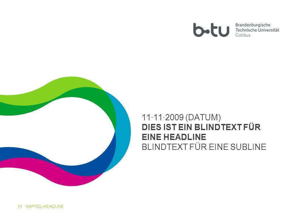 01 · KAPITEL-HEADLINE1 11·11·2009 (DATUM) DIES IST EIN BLINDTEXT FÜR EINE HEADLINE BLINDTEXT FÜR EINE SUBLINE