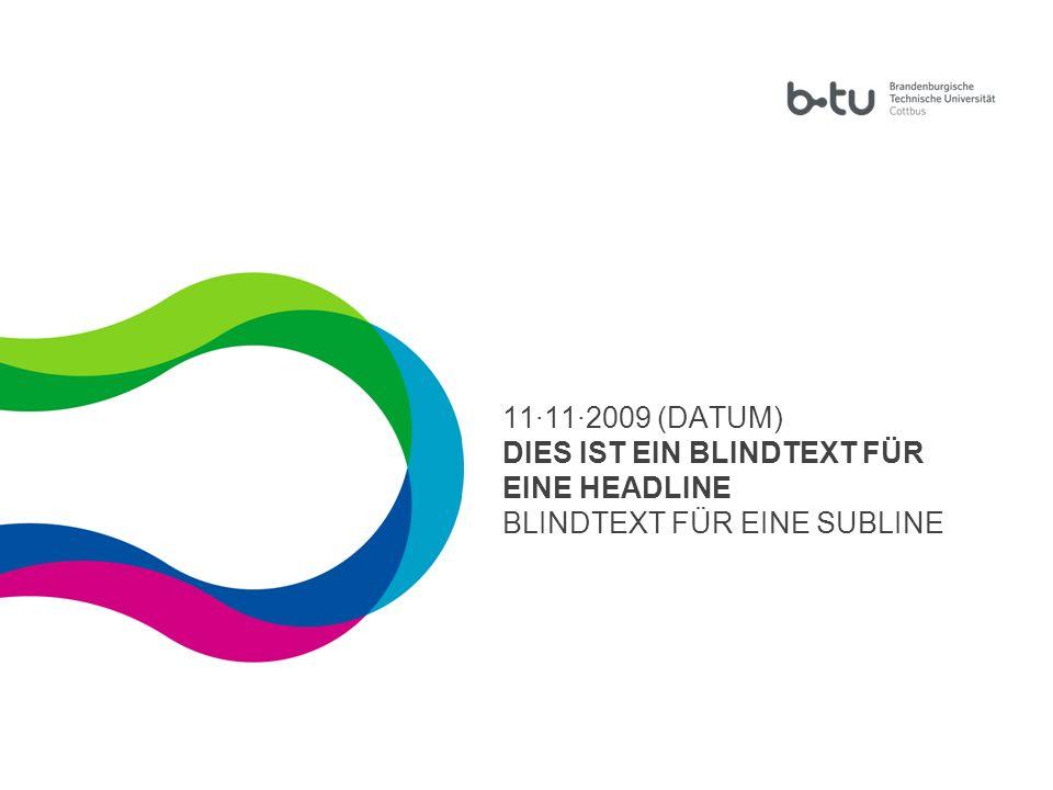 1 11·11·2009 (DATUM) DIES IST EIN BLINDTEXT FÜR EINE HEADLINE BLINDTEXT FÜR EINE SUBLINE