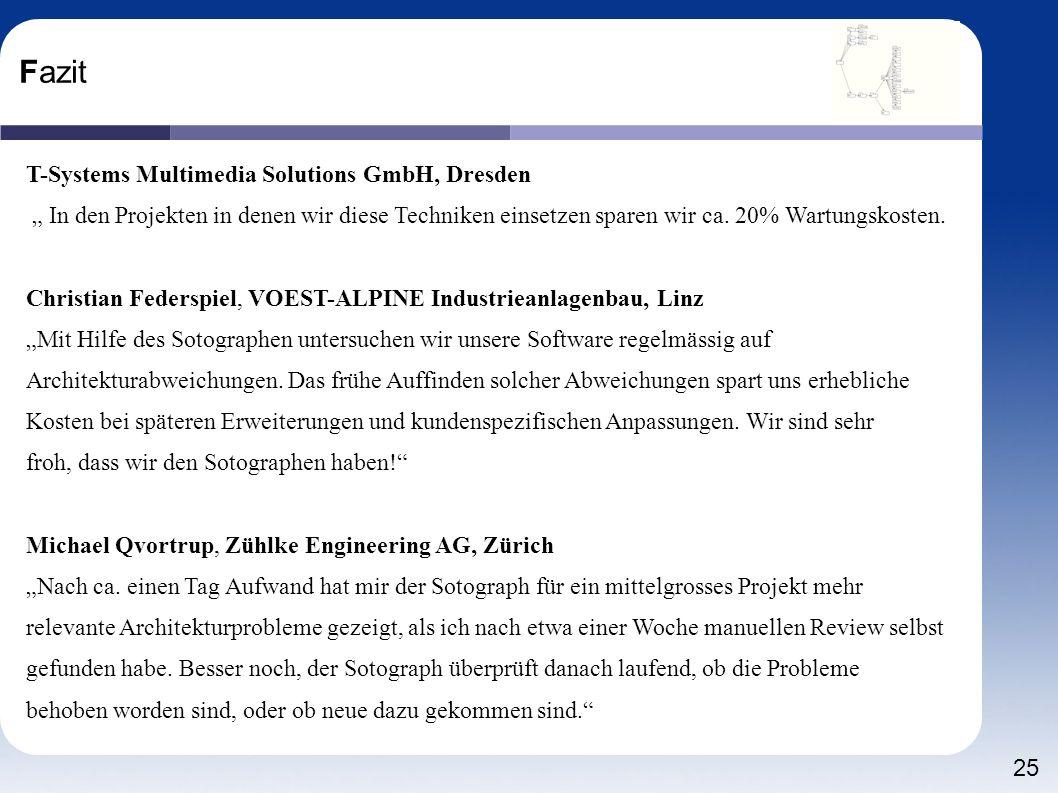 25 Fazit T-Systems Multimedia Solutions GmbH, Dresden In den Projekten in denen wir diese Techniken einsetzen sparen wir ca. 20% Wartungskosten. Chris