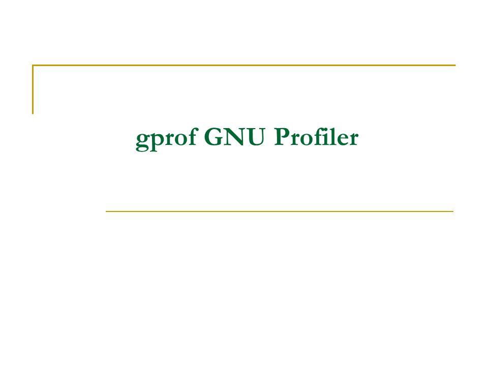 gprof (1) Inhaltsübersicht Informationen Installation Optionen Ausführung Beispiel Beurteilung Übung Testen von Software 5